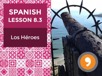 Spanish Lesson 8.3: Los Héroes – Heroes