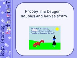 Frooby the Dragon - doubles and halves story