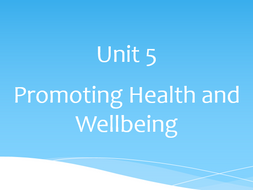 Health and Social Care Btec L2 Unit 5 Promoting Health and Well-being - Complete Unit