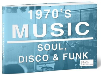 1970s Music: Soul, Disco and Funk-FULL LESSON