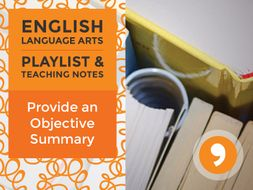 Provide an Objective Summary – Playlist and Teaching Notes