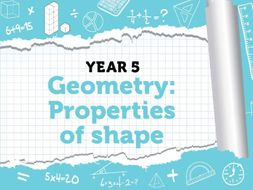 Year 5 - Geometry - Property of Shape - Week 7 - Summer - Block 2 - White Rose