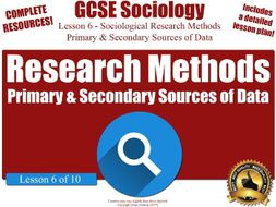Primary & Secondary Sources of Data - Sociological Research Methods (GCSE Sociology L6/10)