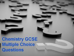 Chemistry GCSE Multiple Choice Questions