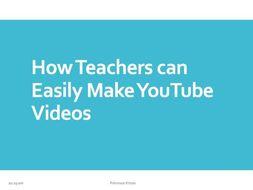 How teachers can easily make YouTube Videos