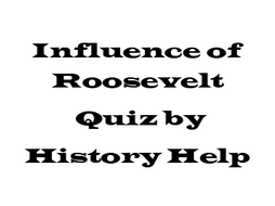 Influence of Roosevelt Revision Quiz