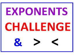 Exponents Challenge PLUS Exponents Greater Than Less Than (4 Worksheets)