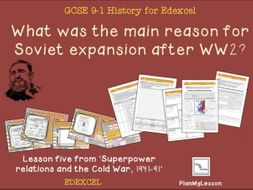 Edexcel GCSE Superpower Relations& The Cold War L5: What were the main reasons for Soviet expansion?