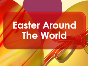 Easter 2017 - Around the World