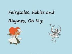 Fairytales, Fables, and Rhymes-Oh My!