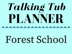 Forest School Talking Tub Planner