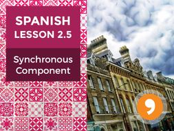 Spanish Lesson 2.5: Synchronous Component - Teacher Notes