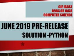 0478 /21 June 2019 CIE iGCSE Pre-release solution  - Python