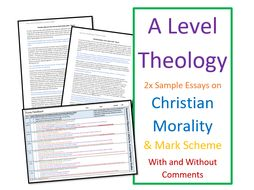 A Level Religious Studies: Model Essays for Theology - Christian Moral Principles and Practice