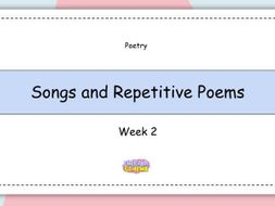 Year 2: Poetry - Songs and Repetitive Poems (Week 2 of 2)