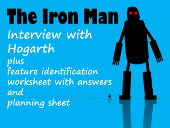 The Iron Man - Example Interview with Hogarth plus Feature Identification and Planning Sheet