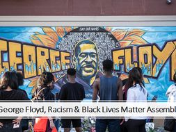 George Floyd, Racism & Black Lives Matter Assembly