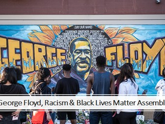 George Floyd, Racism & Black Lives Matter Assembly