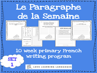 Le paragraphe de la semaine - Set 1 - 10 week French primary writing program