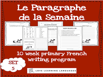 Le paragraphe de la semaine - Set 5 - 10 week French primary writing program
