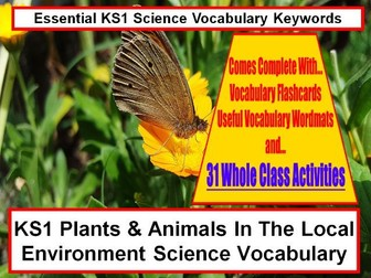 KS1 Plants & animals in the local environment Science vocabulary, Word Mat and 31 Teaching Ideas