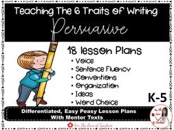 Six Traits of Writing Lesson Plans- Persuasive/Opinion/Argument