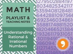 Understanding Rational and Irrational Numbers – Playlist and Teaching Notes