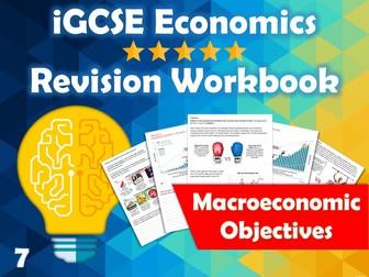 Macroeconomic Objectives Revision Guide / Workbook - iGCSE Economics - Growth, Inflation, Unempl...