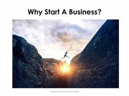 Starter For Ten Enterprise Project. Lesson Three - Why Start A Business?