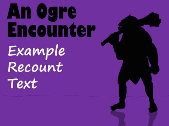 Example Ogre-Themed Recount Text - with Feature Identification Worksheet (plus answers)
