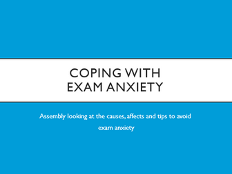 Coping With Exam Anxiety Assembly