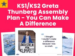 KS1 and KS2 Greta Thunberg Assembly Plan - You Can Make A Difference