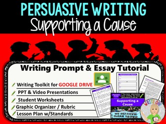 Persuasive Writing Lesson / Prompt – Digital Resource – Supporting a Cause – High School