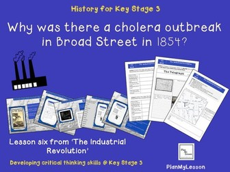The Industrial revolution, Lesson 6: 'Why was there a cholera outbreak in Broad Street in 1854?'