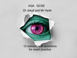 AQA GCSE English Literature 12 extract questions on 'Dr Jekyll & Mr Hyde'