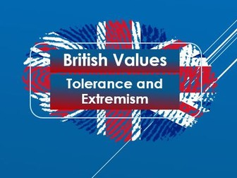 Citizenship:  British Values: Tolerance; Respect and Extremism