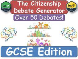 GCSE Citizenship - Debate Generator! [Citizenship, GCSE, KS4]