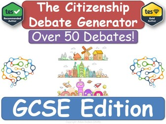 GCSE Citizenship - Debate Generator! [Citizenship, GCSE, KS4]