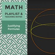 Justifying Formulas - Playlist and Teaching Notes