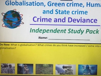 Year 13 Globalisation, Green Crime, State Crime and Human Rights Independent Study Pack