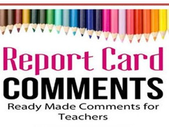 Report Writing Comments (full comments NOT short sentence statements!).