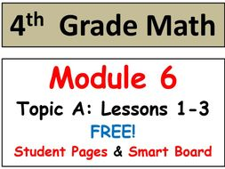 FREE-Grade 4 Math Module 6, Topic A: Lessons 1-3 Smart Bd, Student Pgs & HOT Q's