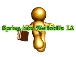 Spring into Workskills Level 2