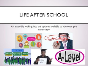 Life After School Assembly