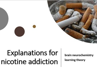 AQA- Addiction Explanations for nicotine addiction brain neurochemistry and  learning theory
