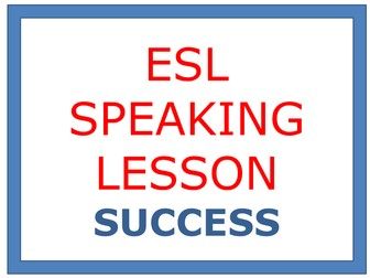 ESL SPEAKING LESSONS - SUCCESS