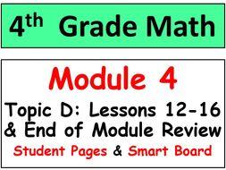 Grade 4 Math Module 4 Topic D, lessons 12-16: Smart Bd, Stud Pgs, End Mod Review