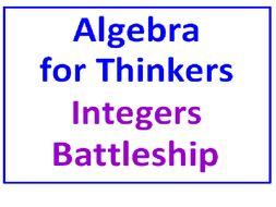 Algebra for Thinkers PLUS Integers Battleship (Both Items)