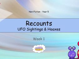Year 5: Recounts - UFO Sightings and Hoaxes (Week 1 of 2)