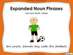 Expanded Noun Phrases - Year 5 and 6